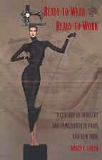 Ready-to-Wear and Ready-to-Work: A Century of Industry and Immigrants in Paris a