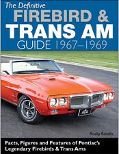 The Definitive Firebird & Trans Am Guide 1967-1969~Facts~Figures~NEW 2016 HC!
