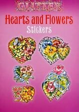 Dover Stickers Ser.: Glitter Hearts and Flowers Stickers by Joan O'Brien...