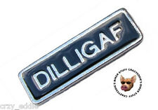 DILLIGAF VEST PIN  ** MADE IN THE USA ** MOTORCYCLE BIKER JACKET PIN