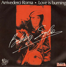 BOBBY SOLO ARRIVEDERCI ROMA / LOVE IS BURNING FRENCH 45 SINGLE
