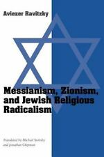 Messianism, Zionism, and Jewish Religious Radicalism (Chicago Studies in the His