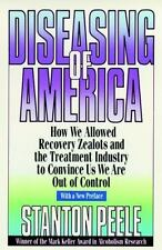 Diseasing of America: How We Allowed Recovery Zealots and the Treatment Industr