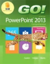 Go!: GO! with Microsoft PowerPoint 2013 Comprehensive by Alicia Vargas,...