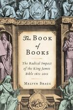 The Book of Books: The Radical Impact of the King James Bible 1611-2011, Bragg,