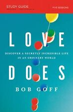 Love Does Study Guide : Discover a Secretly Incredible Life in an Ordinary...