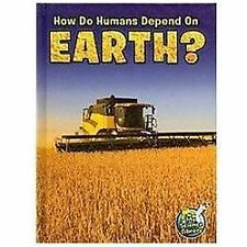 How Do Humans Depend on Earth? (My Science Library, 4-5)-ExLibrary