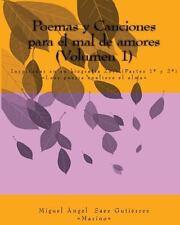 Poemas y Canciones para el Mal de Amores (Volumen1) : Inspiradas en la...