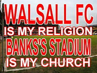 Walsall is my Religion Banks,s Stadium is my Church Metal Sign (Aluminium)