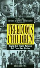 Freedom's Children: Young Civil Rights Activists Tell Their Own Stories  Paperb