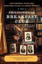The Philosophical Breakfast Club: Four Remarkable Friends Who Transformed Scienc