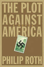 The Plot Against America by Philip Roth (Hardback, 2004)
