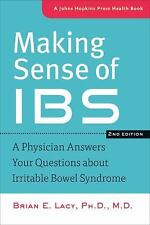 Making Sense of IBS : A Physician Answers Your Questions about Irritable...