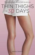 Thin Thighs in 30 Days, Wendy Stehling, Good Book