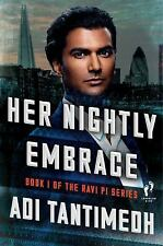 NEW - Her Nightly Embrace: Book I of the Ravi PI Series by Tantimedh, Adi