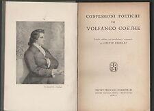 CONFESSIONI POETICHE DI VOLFANGO GOETHE 1932 treves treccani tumminelli