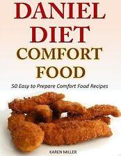 Daniel Diet Comfort Foods: 50 Easy to Prepare Comfort Food Recipes by Karen...