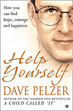 Help Yourself : How You Can Find Hope, Courage and Happiness Dave Pelzer Very Go