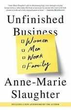 Unfinished Business : Women Men Work Family by Anne-Marie Slaughter (2016,...