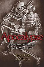 Apocalypse : Earthquakes, Archaeology, and the Wrath of God by Dawn Burgess...