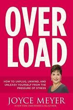 Overload: How to Unplug,Unwind, Unleash by Joyce Meyer [Hardcover] March 1, 2016