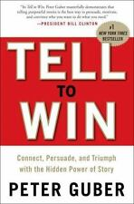 Tell to Win: Connect, Persuade, and Triumph with the Hidden Power of Story Gube
