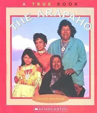 The Arapaho (True Books: American Indians)-ExLibrary