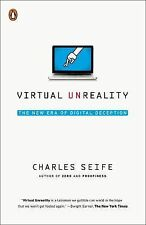Virtual Unreality : The New Era of Digital Deception by Charles Seife (2015,...