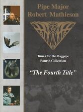 THE FOURTH TITLE BY PIPE MAJOR ROBERT MATHIESON, Book, tunes, highland bagpipe