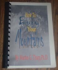 How To Bury Your Mountains by Martin G. Tharp, Ph.D (2000, paper spiral bound)