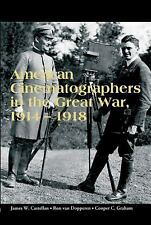 American Cinematographers in the Great War, 1914-1918 (2015, Paperback)