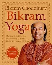 Bikram Yoga: The Guru Behind Hot Yoga Shows the Way to Radiant Health and Person