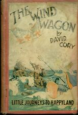 THE WIND WAGON Happyland by David Cory; illustrated by P.H. Webb (1923) G&D HC