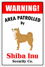 "*Aluminum* Warning Area Patrolled By Shiba Inu 8""X12"" Metal Novelty Sign"