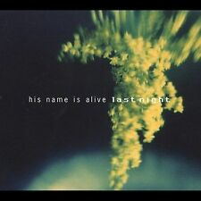 CD ONLY (ARTWORK/DIGIPAK MISSING) His Name Is Alive: Last Night