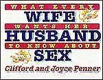 What Every Wife Wants Her Husband to Know About Sex by Penner, Joyce, Penner, Cl