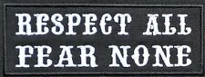 Respect All Fear None Black IRON ON PATCH Aufnäher Parche brodé patche toppa