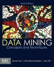 Data Mining : Concepts and Techniques, 3rd edition, by Han, Kamber, and Pei