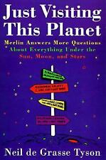 Just Visiting This Planet by Neil deGrasse Tyson (1998, Paperback)