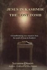 Jesus in Kashmir : The Lost Tomb by Suzanne Olsson (2011, Paperback)