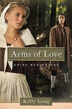 Arms of Love Amish Beginnings Novel)