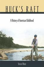 Huck's Raft : A History of American Childhood-ExLibrary
