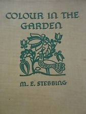 1949 Edition COLOUR IN THE GARDEN Plants & Shrubs their uses culture & colour