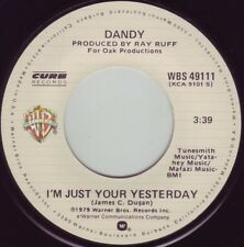 DANDY I'm Just Your Yesterday ((**NEW 45**)) from 1979