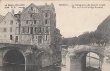 CPA GUERRE 14-18 WW1 MEAUX 136 le vieux pont du moulin sauté