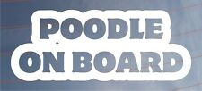 POODLE ON BOARD Novelty Car/Van/Window/Bumper Sticker Ideal for Dog Owners