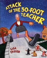 The Attack of the 50-Foot Teacher by Lisa Passen (2003, Paperback, Revised)