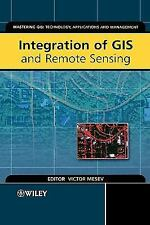 Mastering GIS Technol, Applications and Mgmnt: Integration of GIS and Remote...