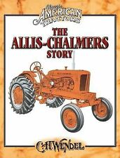 The Allis-Chalmers Story: Classic American Tractors