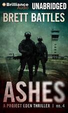 Project Eden: Ashes 4 by Brett Battles (2013, CD, Unabridged)